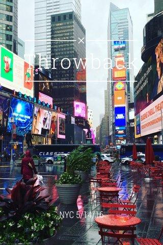 Throwback NYC 5/14/16