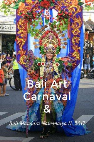 Bali Art Carnaval & Bali Mandara Nawanatya II, 2017