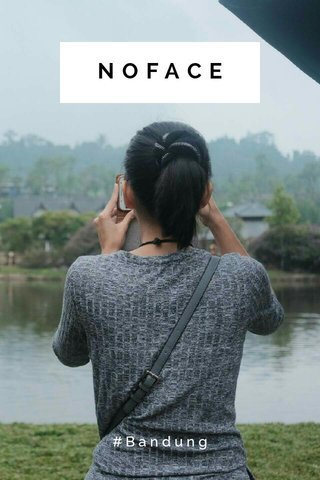 NOFACE #Bandung