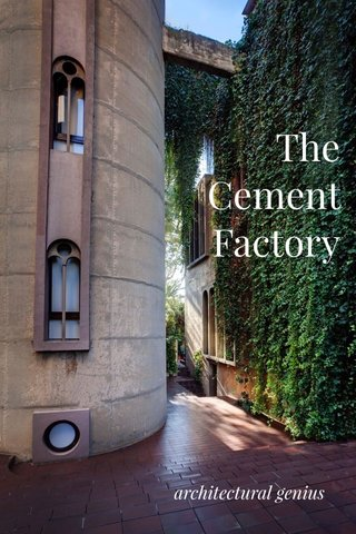 The Cement Factory architectural genius