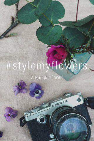 #stylemyflowers A Bunch Of Wild