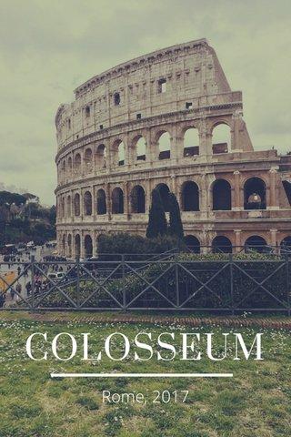 COLOSSEUM Rome, 2017