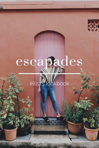 escapades eliza's lookbook