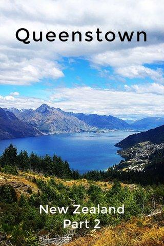 Queenstown New Zealand Part 2