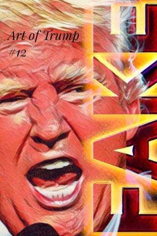 Art of Trump #12 Art of Trump #12