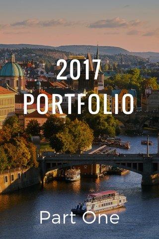 2017 PORTFOLIO Part One