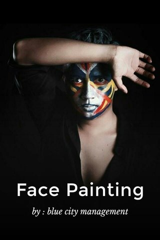 Face Painting by : blue city management