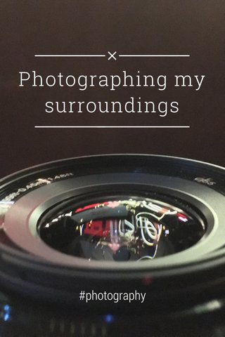 Photographing my surroundings #photography