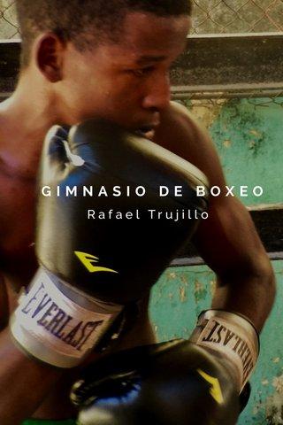 GIMNASIO DE BOXEO Rafael Trujillo