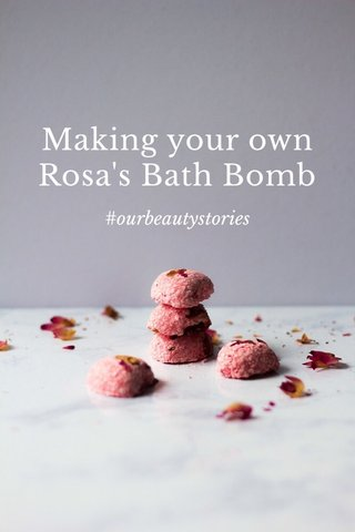 Making your own Rosa's Bath Bomb #ourbeautystories