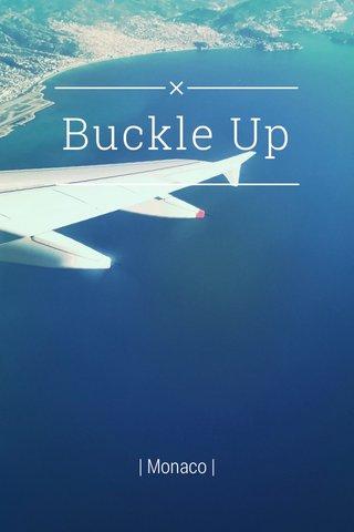 Buckle Up | Monaco |