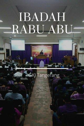 IBADAH RABU ABU GKJ Tangerang