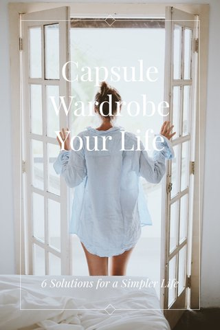 Capsule Wardrobe Your Life 6 Solutions for a Simpler Life