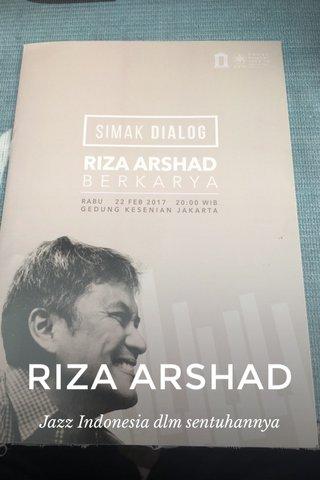 RIZA ARSHAD Jazz Indonesia dlm sentuhannya