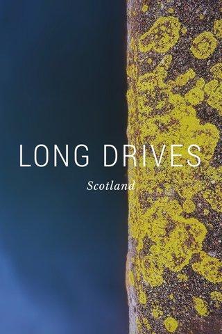 LONG DRIVES Scotland