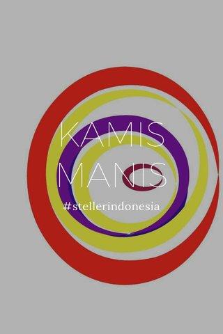 KAMIS MANIS #stellerindonesia