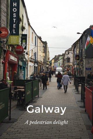 Galway A pedestrian delight