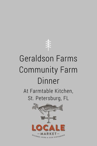Geraldson Farms Community Farm Dinner At Farmtable Kitchen, St. Petersburg, FL