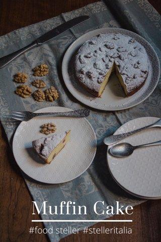 Muffin Cake #food steller #stelleritalia