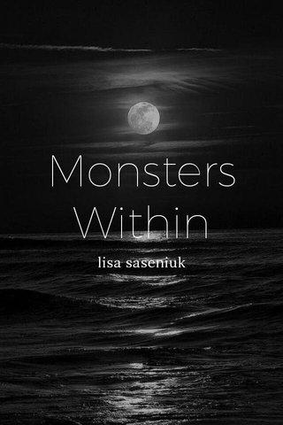 Monsters Within lisa saseniuk