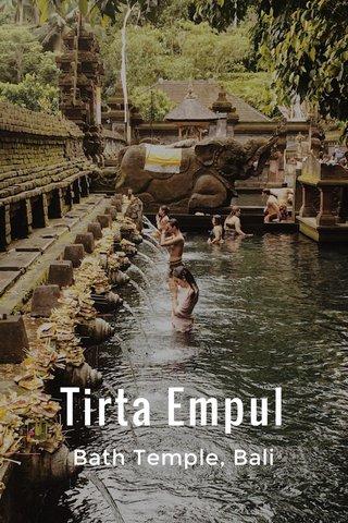 Tirta Empul Bath Temple, Bali