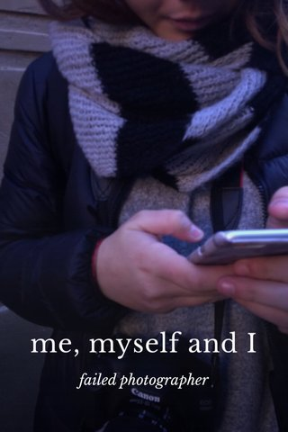 me, myself and I failed photographer