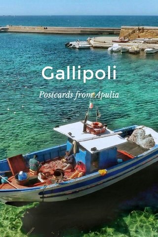 Gallipoli Postcards from Apulia