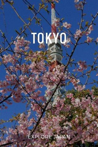 TOKYO EXPLORE JAPAN