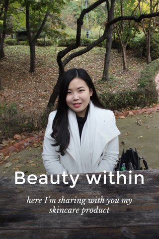 Beauty within here I'm sharing with you my skincare product