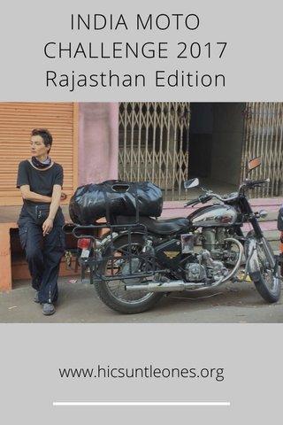 INDIA MOTO CHALLENGE 2017 Rajasthan Edition www.hicsuntleones.org