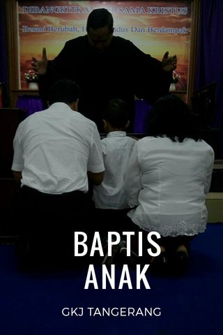 BAPTIS ANAK GKJ TANGERANG