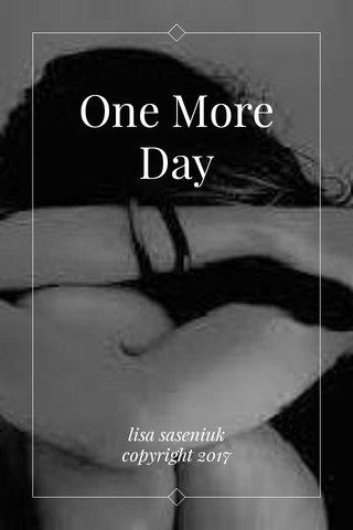 One More Day lisa saseniuk copyright 2017