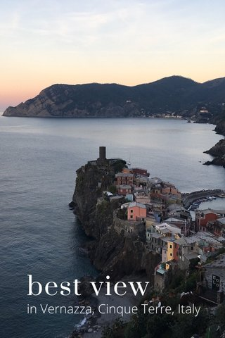 best view in Vernazza, Cinque Terre, Italy