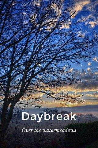 Daybreak Over the watermeadows