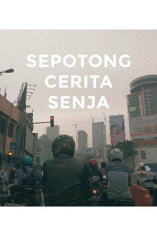 SEPOTONG CERITA SENJA