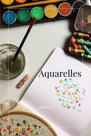 Aquarelles | bases |