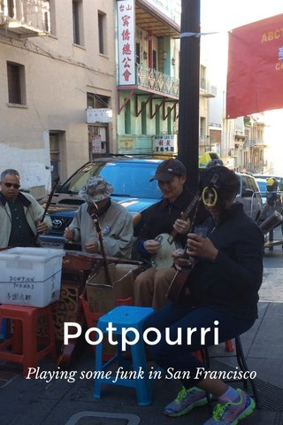 Potpourri Playing some funk in San Francisco