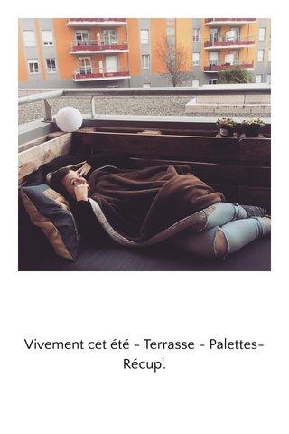 Vivement cet été - Terrasse - Palettes- Récup'.