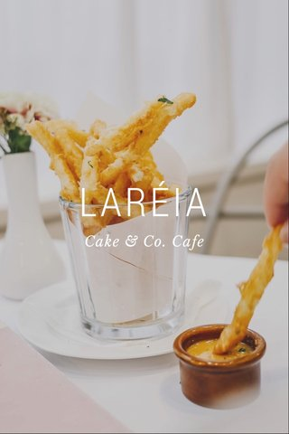 LARÉIA Cake & Co. Cafe