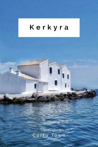 Kerkyra Corfu Town