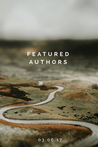 FEATURED AUTHORS 03.06.17