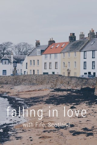 falling in love with Fife, Scotland