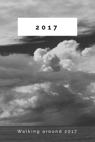 2017 Walking around 2017