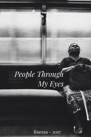 People Through My Eyes finessa - 2017
