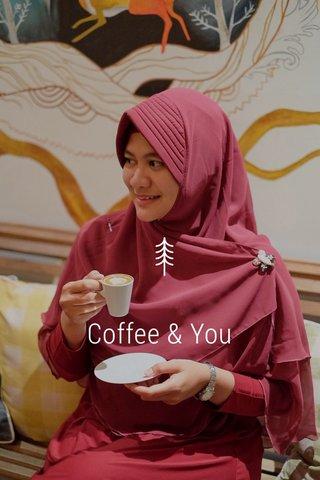 Coffee & You