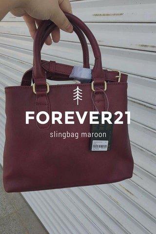 FOREVER21 slingbag maroon