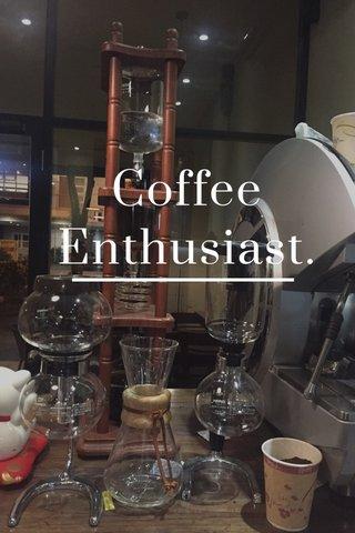 Coffee Enthusiast.