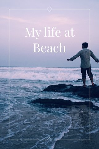 My life at Beach