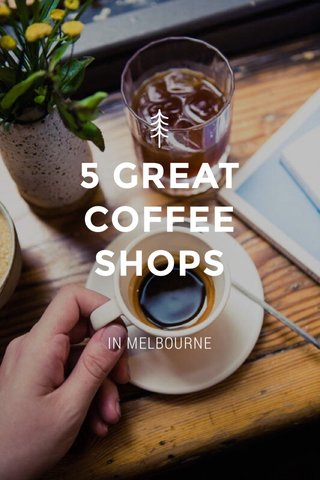 5 GREAT COFFEE SHOPS IN MELBOURNE