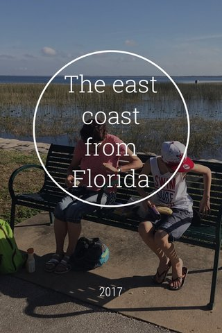 The east coast from Florida 2017